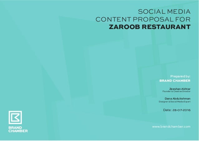 SOCIAL MEDIA CONTENT PROPOSAL FOR ZAROOB RESTAURANT Prepared by: BRAND CHAMBER Zeeshan Akhtar Founder & Creative Director ...