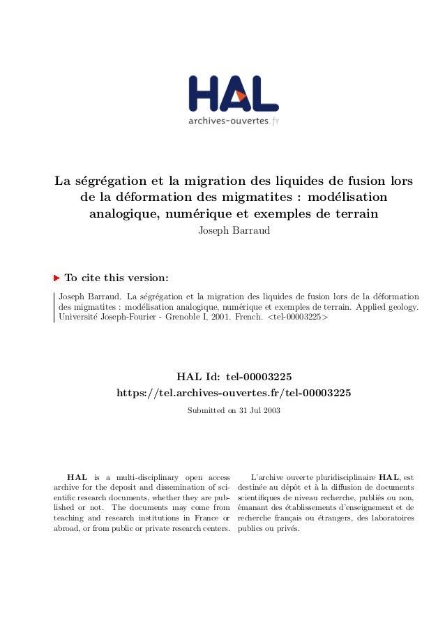 La s´egr´egation et la migration des liquides de fusion lors de la d´eformation des migmatites : mod´elisation analogique,...