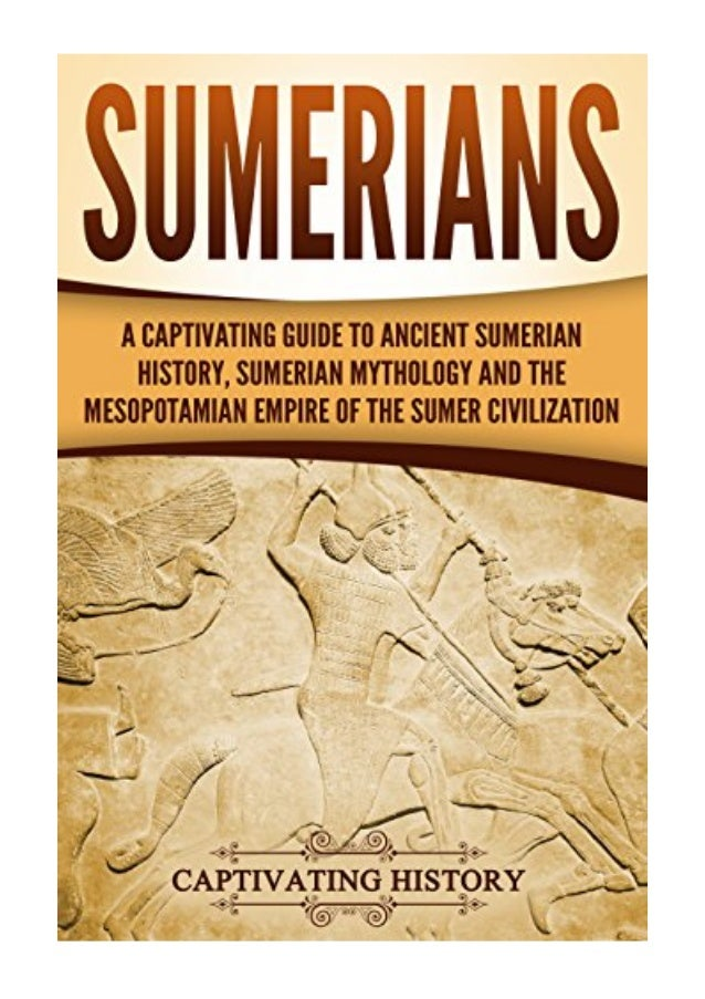 Sumerians PDF - Captivating History A Captivating Guide to