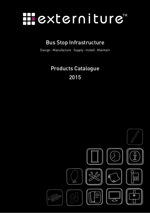 Products Catalogue 2015 Bus Stop Infrastructure Design Manufacture Supply Install Maintain