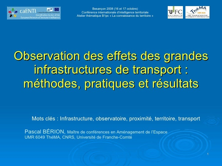 Observation des effets des grandes infrastructures de transport : méthodes, pratiques et résultats Pascal BÉRION,  Maître ...