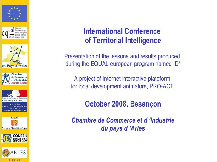 International Conference  of Territorial Intelligence Presentation of the lessons and results produced  during the EQUAL e...