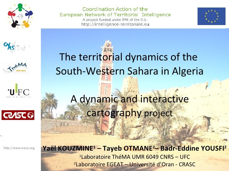 The territorial dynamics of the  South-Western Sahara in Algeria  A dynamic and interactive  cartography  project Yaël KOU...