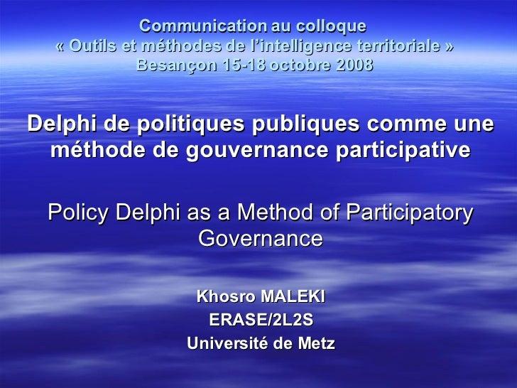 Communication au colloque  «Outils et méthodes de l'intelligence territoriale» Besançon 15-18 octobre 2008 Delphi de pol...