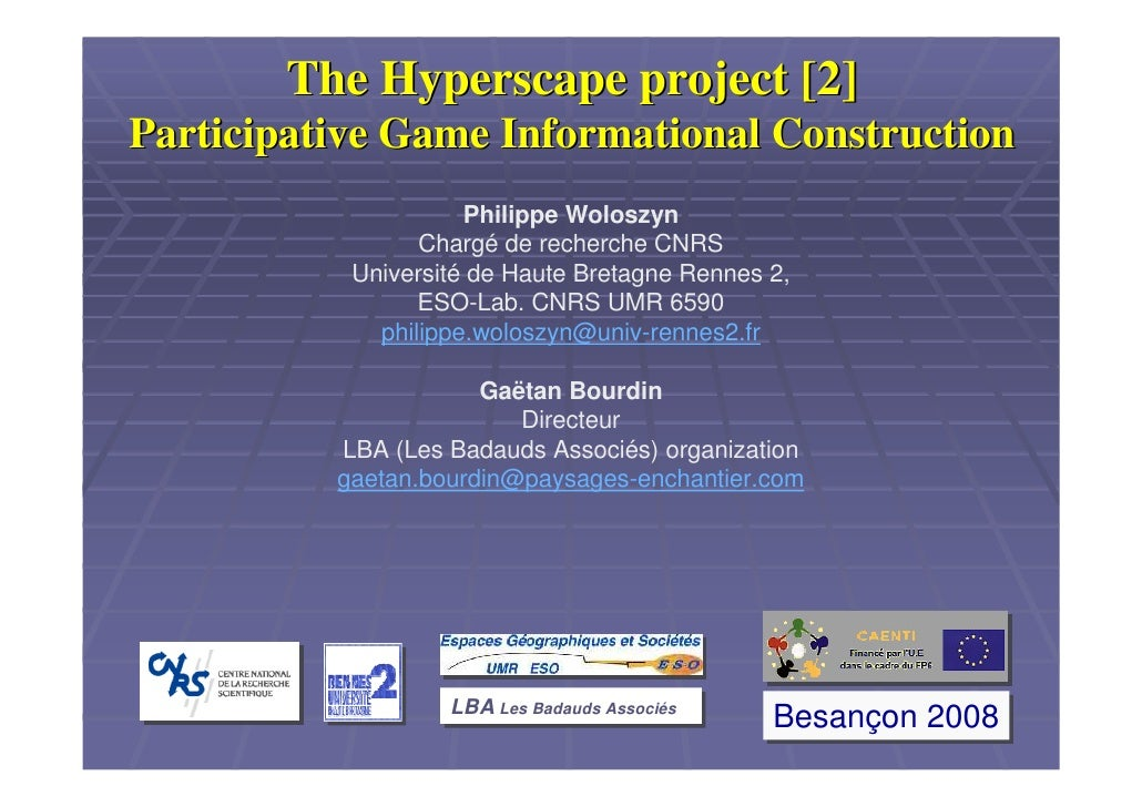 The Hyperscape project [2] Participative Game Informational Construction                      Philippe Woloszyn           ...