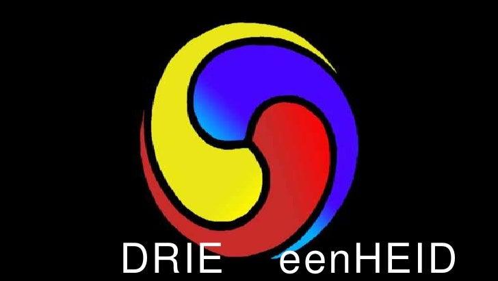 DRIE    eenHEID<br />