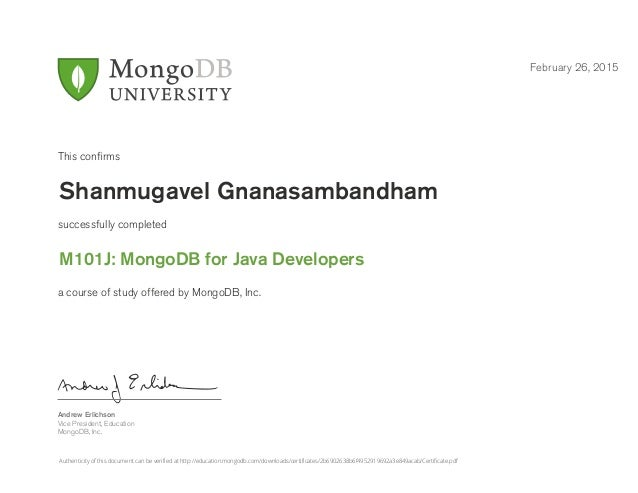 Andrew Erlichson Vice President, Education MongoDB, Inc. This confirms successfully completed a course of study offered by ...