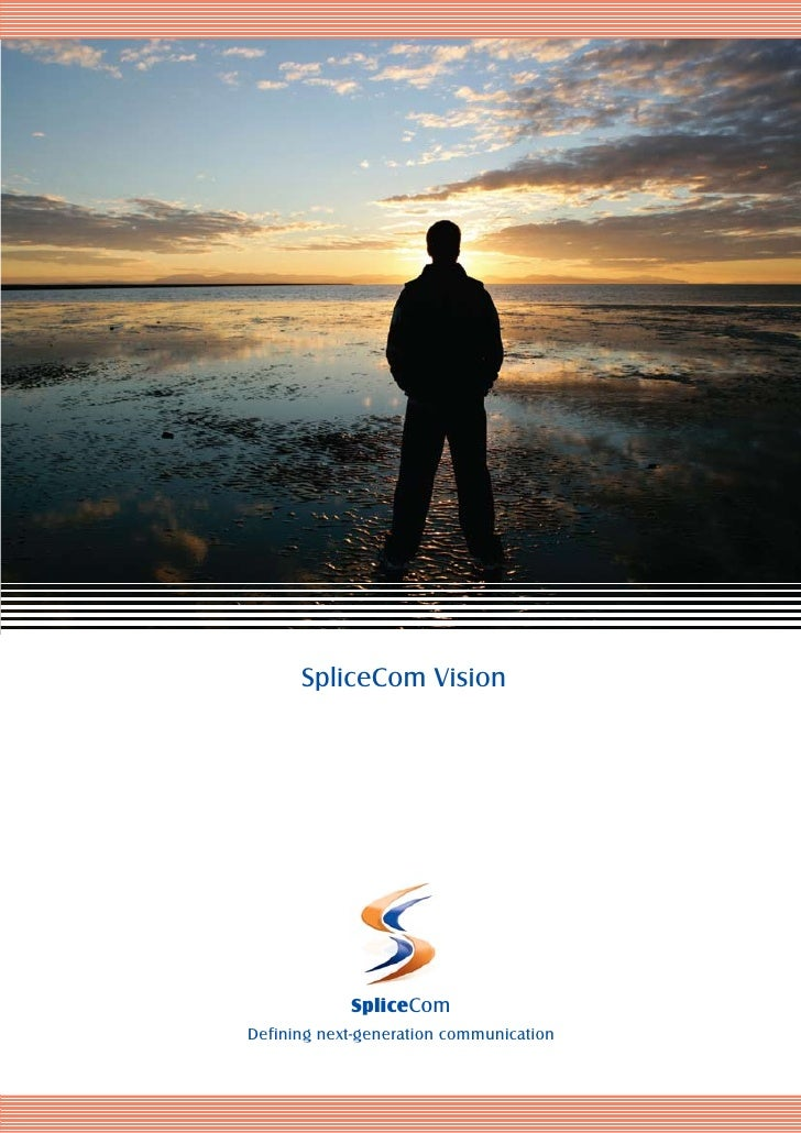 SpliceCom Vision            SpliceComDefining next-generation communication