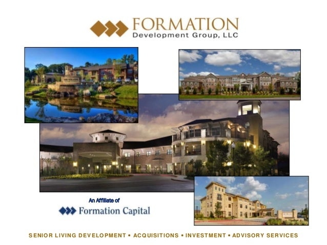An Affiliate of SENIOR LIVING DEVELOPMENT l ACQUISITIONS l INVESTMENT l ADVISORY SERVICES