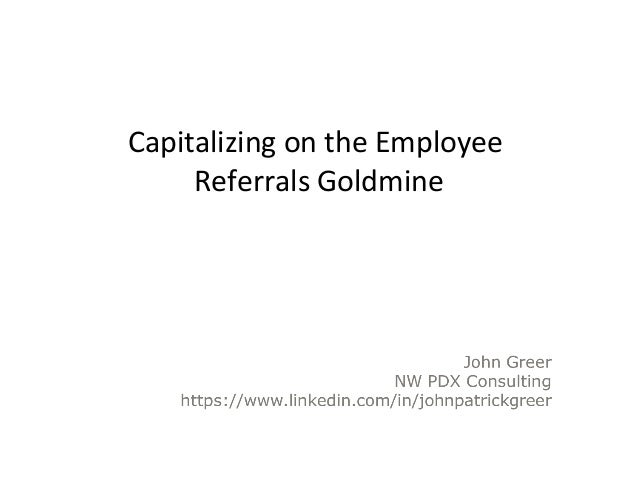 Capitalizing on the Employee Referrals Goldmine