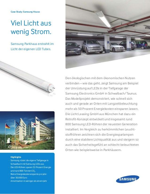 Den ökologischen mit dem ökonomischen Nutzen verbinden – wie das geht, zeigt Samsung am Beispiel der Umrüstung auf LEDs in...