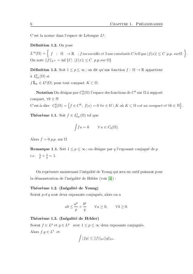 8 Chapitre 1. Préliminaires Lemme 1.2. (Brézis-Lieb)(Correction de lemme de Fatou) Pour 1 ≤ p < ∞, soit {fn} ⊂ Lp (Ω) born...