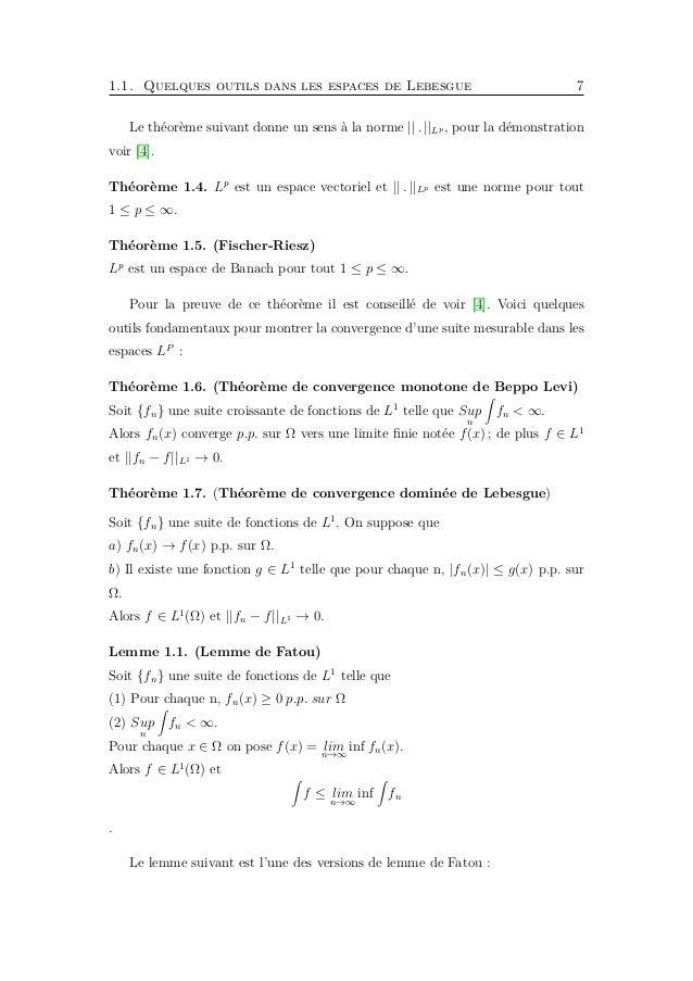 1.2. Quelques outils dans les espaces de Sobolev 9 ou bien de la norme équivalente : u W1,p(Ω) = u p Lp(Ω) + u p Lp(Ω) 1/p...