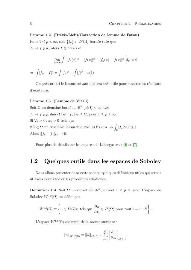 10 Chapitre 1. Préliminaires Pour la démonstration il est conseillé de voir [4]. Remarque 1.2. L'espace C1 0 (RN ) est den...