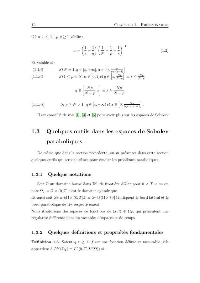 14 Chapitre 1. Préliminaires Par conséquence ||v||V m,p(ΩT ) ≡ supess 0<t<T ||v(., t)||Lm(Ω) +|| v||Lp(ΩT ), est une norme...