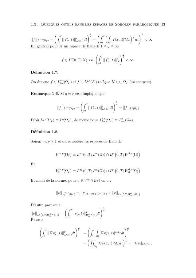 1.3. Quelques outils dans les espaces de Sobolev paraboliques 15 Donc Ω |v(x, t)|q dx ≤ γp Ω | v|p Ω |v(x, t)|m dx p N pou...