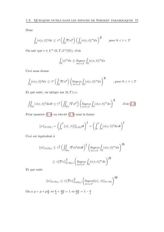 1.3. Quelques outils dans les espaces de Sobolev paraboliques 17 Démonstration. Soit v ∈ V p 0 (ΩT ) et soit r ≥ 1 choisi ...