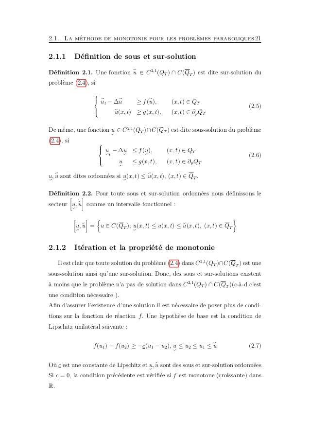 2.1. La méthode de monotonie pour les problèmes paraboliques23 Alors w ∈ C2,1 (QT ) ∩ C(QT ), et vérifie    wt − ∆w + ...