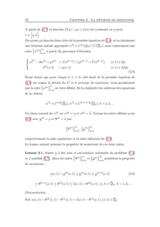 24 Chapitre 2. La méthode de monotonie i.e. u(k+1) (x, t) ≤ u(k) (x, t), (x, t) ∈ QT . Un raisonnement similaire donne : u...