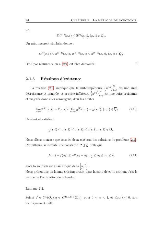 26 Chapitre 2. La méthode de monotonie u(1) ∈ Cα, α 2 (QT ), u(k) ∈ C2+α,1+α 2 (QT ), k = 2, 3, ... De plus, il résulte de...