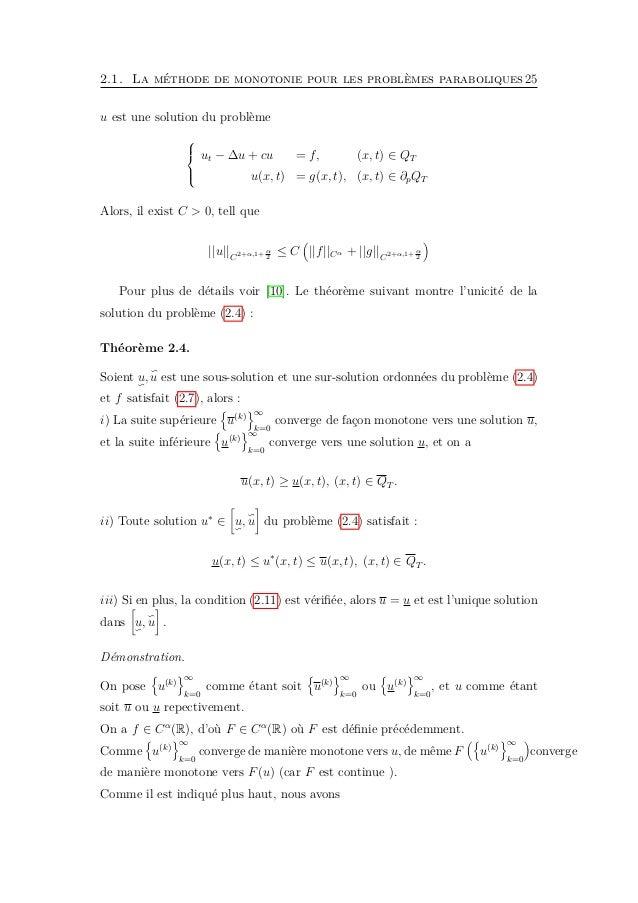 2.1. La méthode de monotonie pour les problèmes paraboliques27 On pose w(x, t) = u(x, t) − u(x, t), (x, t) ∈ QT . On prend...