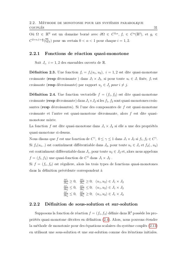 2.2. Méthode de monotonie pour les systèmes parabolique couplés 33 Quand (f1, f2) est quasi-monotone mixte. Remarque 2.2. ...