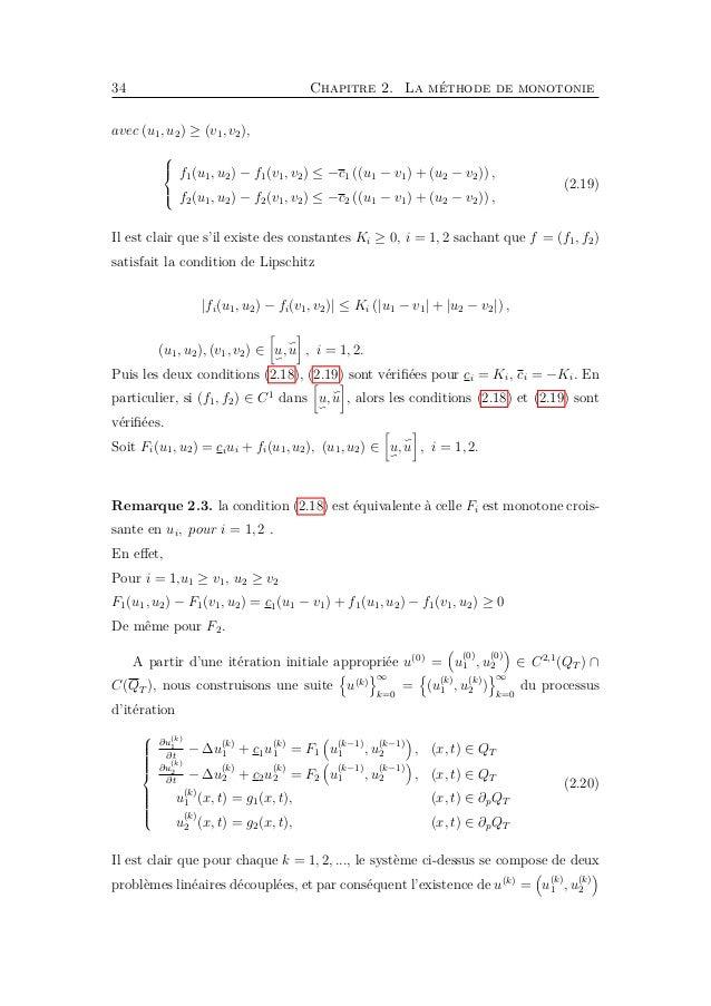 36 Chapitre 2. La méthode de monotonie Soit w (1) i (x, t) = u (1) i (x, t) − u (1) i (x, t), (x, t) ∈ QT , i = 1, 2 Alors...