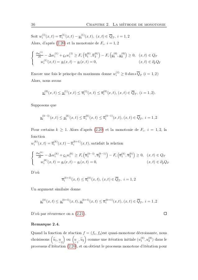 38 Chapitre 2. La méthode de monotonie Soit w (1) i (x, t) = u (1) i (x, t) − u (1) i (x, t), (x, t) ∈ QT , i = 1, 2 Alors...