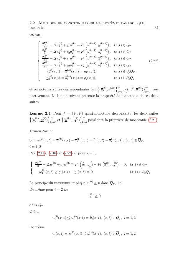 2.2. Méthode de monotonie pour les systèmes parabolique couplés 39 Alors le principe du maximum donne w (k) 1 (x, t) ≥ 0, ...