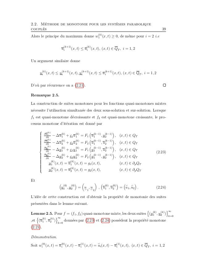 2.2. Méthode de monotonie pour les systèmes parabolique couplés 41 Supposons que u (k−1) i (x, t) ≤ u (k) i (x, t) ≤ u (k)...