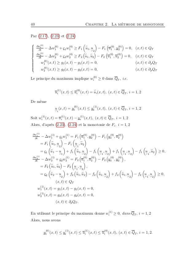 42 Chapitre 2. La méthode de monotonie Lemme 2.6. Soient u 1 , u 2 , u1, u2 est une sous-solution et une sur-solution ordo...