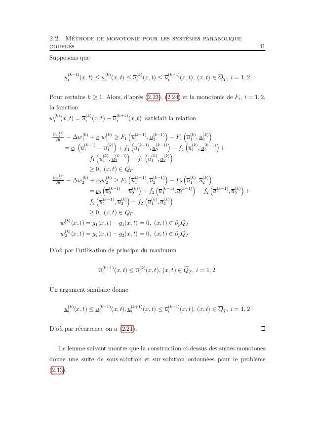 2.2. Méthode de monotonie pour les systèmes parabolique couplés 43 ∂u (k) 2 ∂t − ∆u (k) 2 = −c2u (k) 2 + F2 u (k−1) 1 , u ...