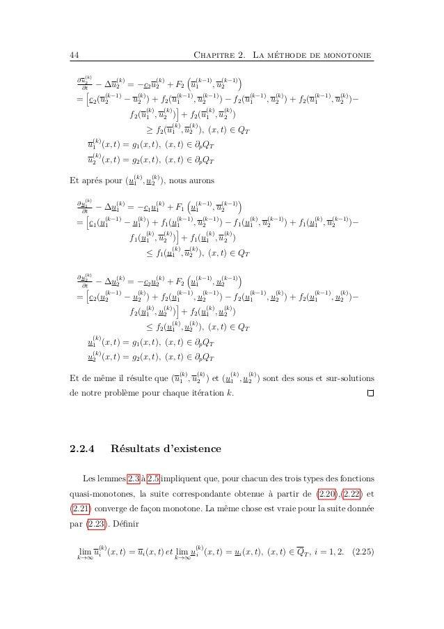 46 Chapitre 2. La méthode de monotonie ||u (k) i ||C2+α,1+ α 2 (QT ) ≤ C ||g||C2+α,1+ α 2 (QT ) + ||u (k−1) 1 ||C0(QT ) + ...