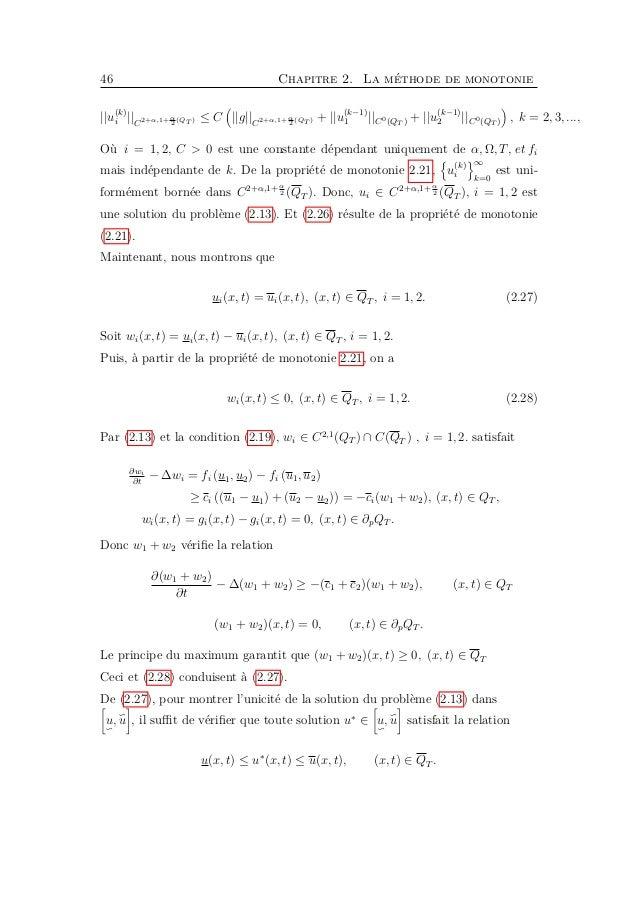 48 Chapitre 2. La méthode de monotonie 2.21 . Maintenant, nous montrons que ui(x, t) = ui(x, t), (x, t) ∈ QT , i = 1, 2. (...