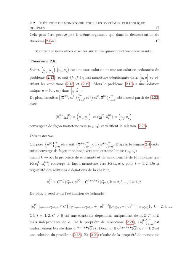 2.2. Méthode de monotonie pour les systèmes parabolique couplés 49 Théorème 2.9. Soient u 1 , u 2 , u1, u2 est une sous-so...