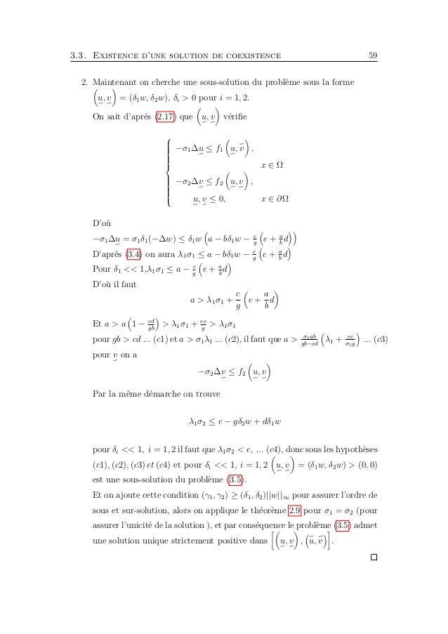 62 Chapitre 3. Applications admet une solution unique strictement positive dans u, v , u, v . 3.3.3 La positivité de la so...