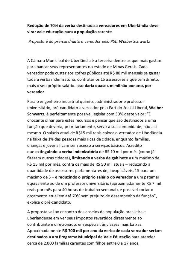 Redução de 70% da verba destinada a vereadores em Uberlândia deve virar vale educação para a população carente Proposta é ...