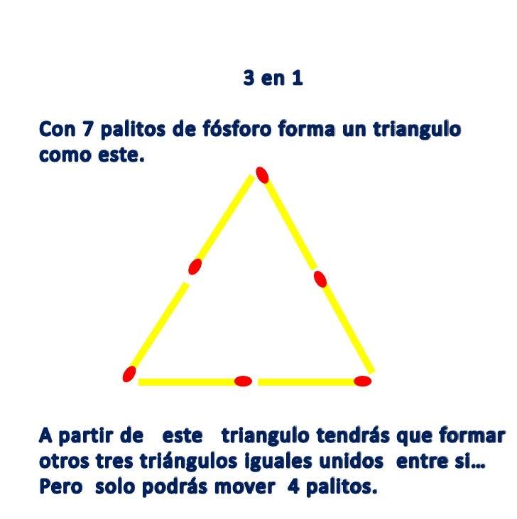3 en 1<br />Con 7 palitos de fósforo forma un triangulo como este.<br />A partir de   este   triangulo tendrás que formar ...