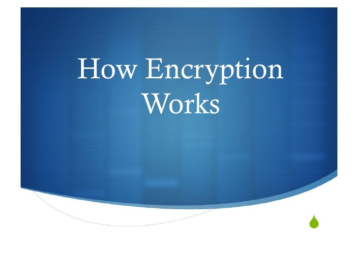 """How Encryption    Works                      """""""