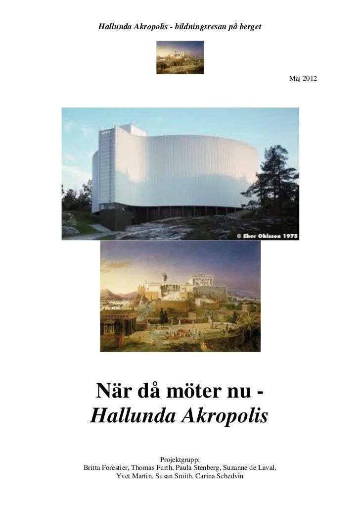 Hallunda Akropolis - bildningsresan på berget                                                                    Maj 2012 ...