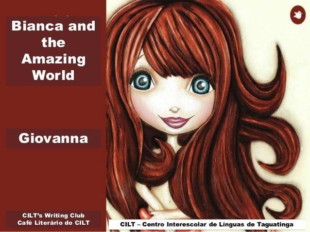 CILT's Writing Club Café Literário do CILT Bianca and the Amazing World Giovanna