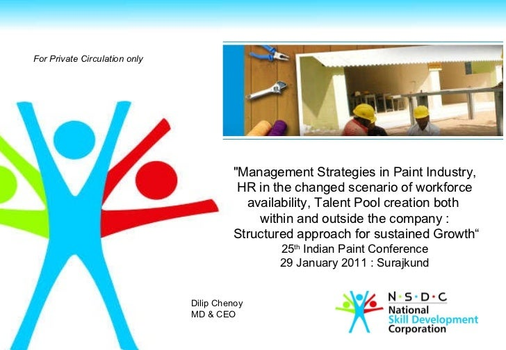 "For Private Circulation only   ""Management Strategies in Paint Industry,  HR in the changed scenario of workforce ava..."