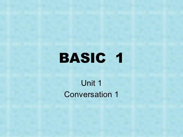 BASIC  1 Unit 1 Conversation 1