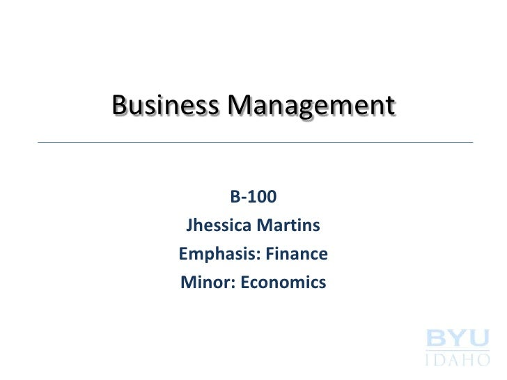 Business Management          B-100     Jhessica Martins    Emphasis: Finance    Minor: Economics