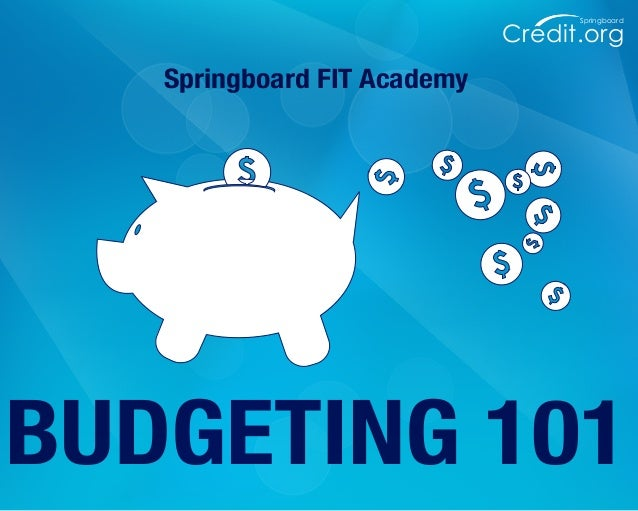 Credit.org Springboard BUDGETING 101 Springboard FIT Academy