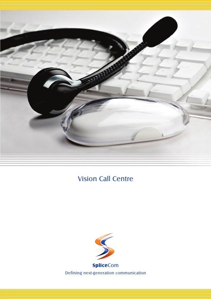 Vision Call Centre            SpliceComDefining next-generation communication