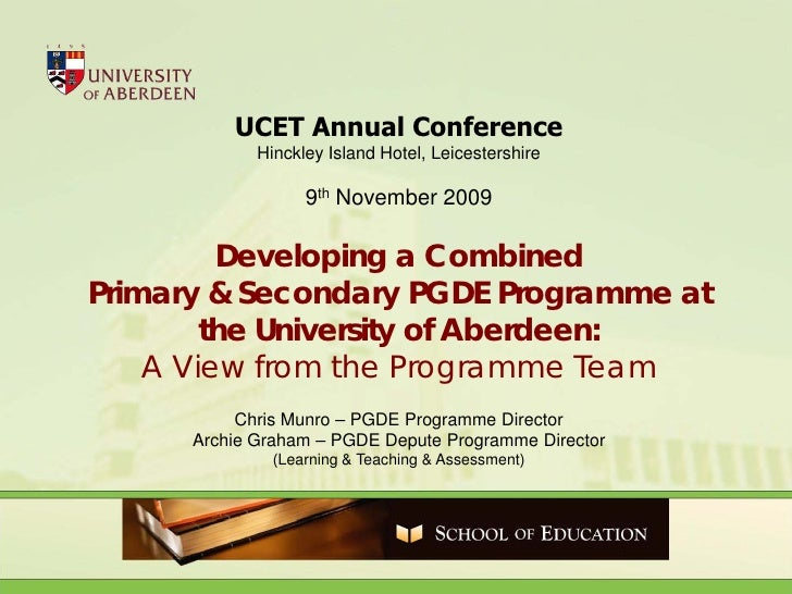 UCET Annual Conference              Hinckley Island Hotel, Leicestershire                     9th November 2009           ...