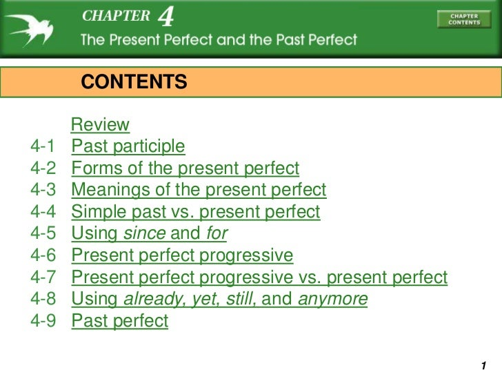 CONTENTS      Review4-1   Past participle4-2   Forms of the present perfect4-3   Meanings of the present perfect4-4   Simp...