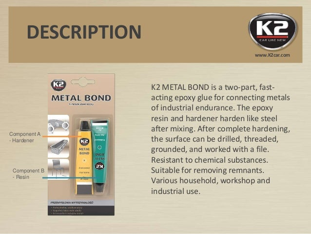 K2 METAL BOND is a two-part, fast- acting epoxy glue for connecting metals of industrial endurance. The epoxy resin and ha...