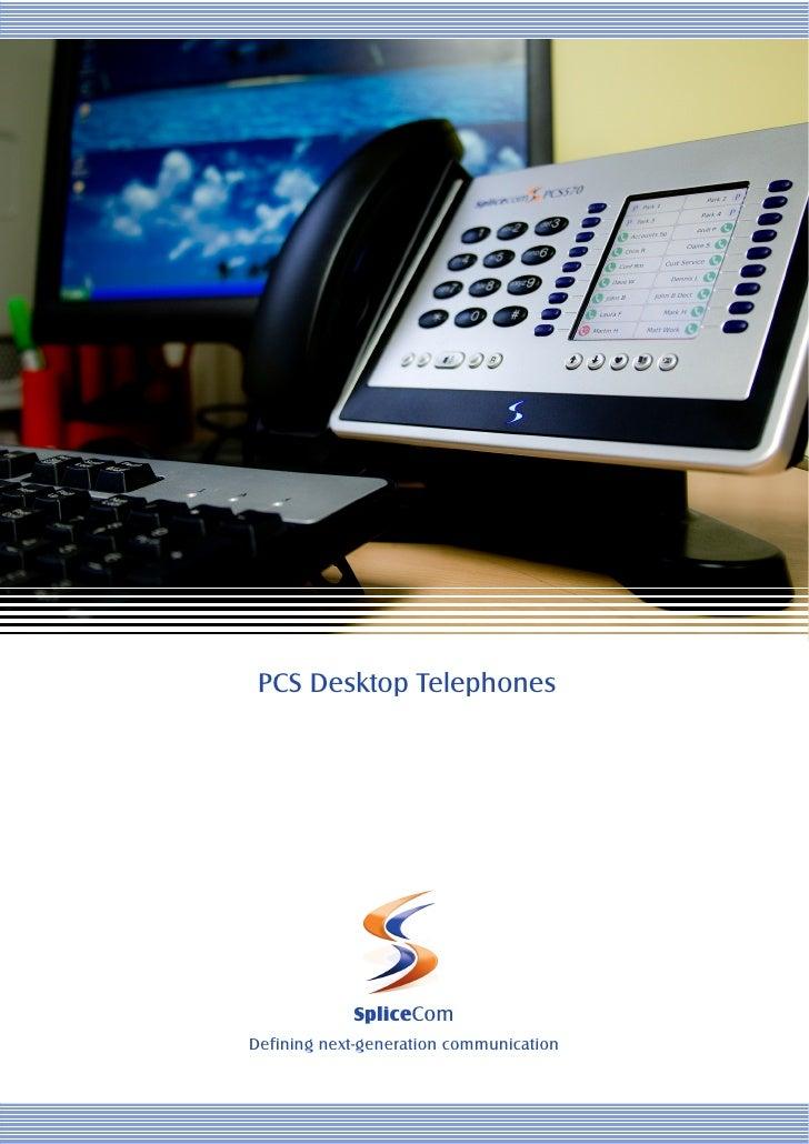 PCS Desktop Telephones            SpliceComDefining next-generation communication